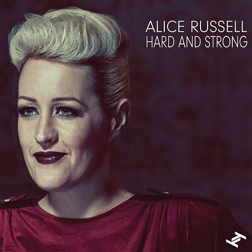 Hard and Strong by Alice Russell