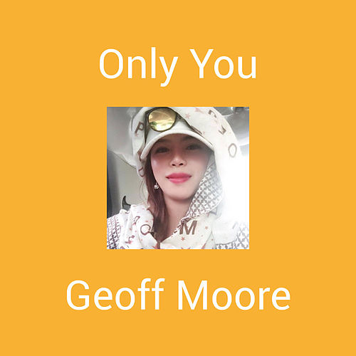 Only You by Geoff Moore