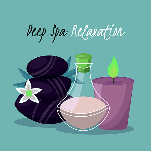 Deep Spa Relaxation by Relaxing Spa Music