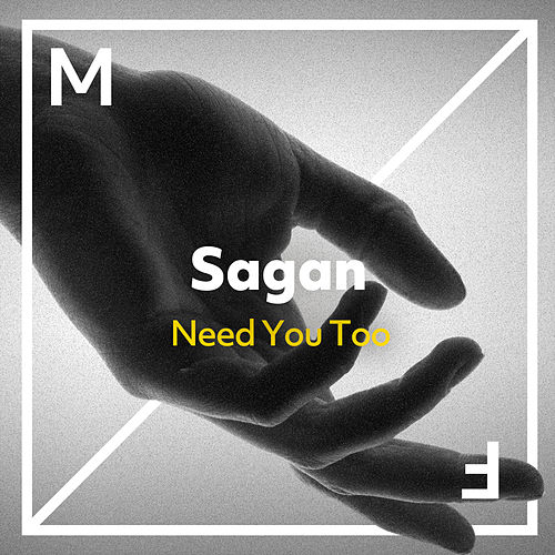 Need You Too von Sagan