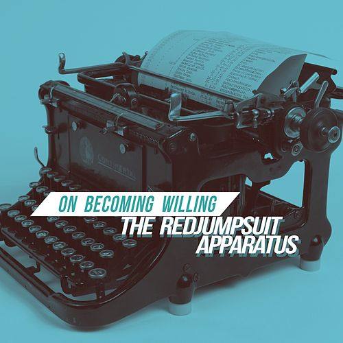 On Becoming Willing de The Red Jumpsuit Apparatus