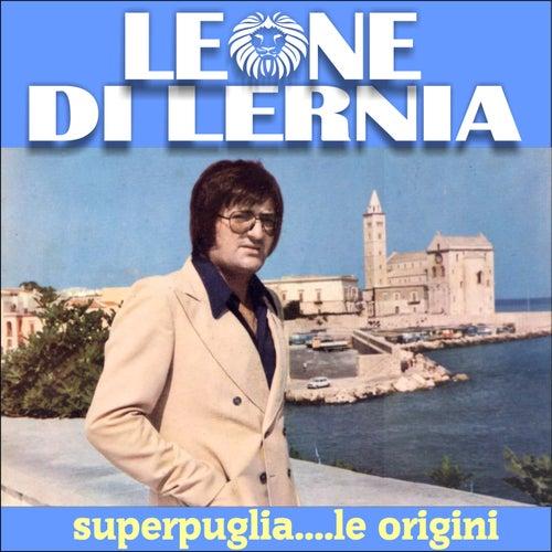 Superpuglia....le origini von Leone Di Lernia