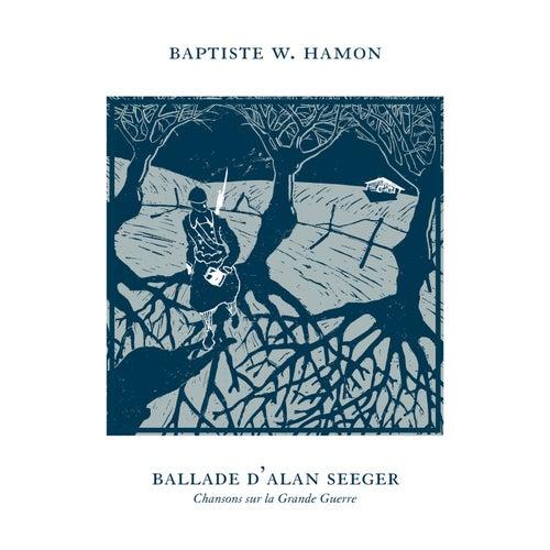 Ballade d'Alan Seeger (Chanson sur la grande guerre) [Version 2018] de Baptiste W. Hamon
