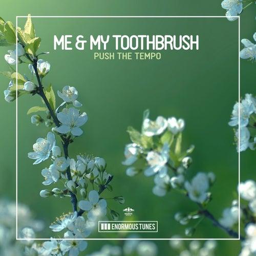Push the Tempo de Me & My Toothbrush