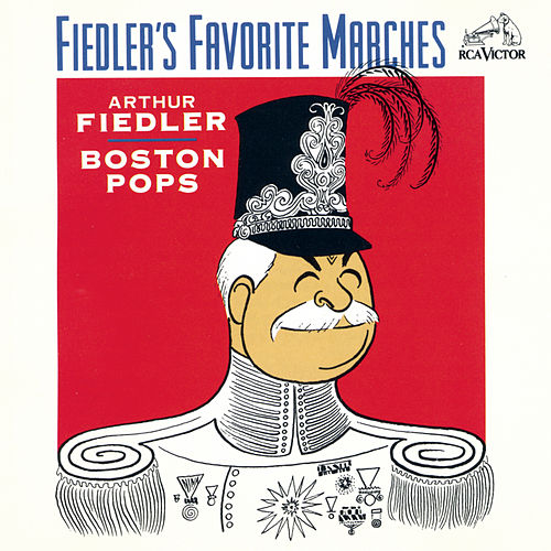 Fiedler's Favorite Marches by Arthur Fiedler