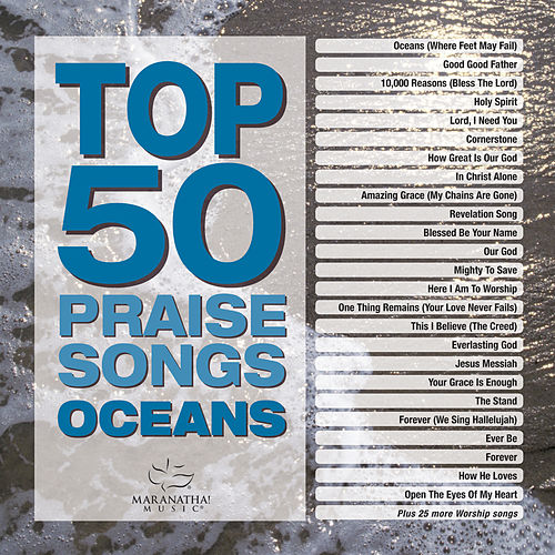 Top 50 Praise Songs - Oceans by Various Artists