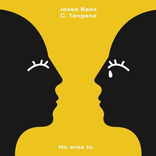 No Eres Tú de Jesse Baez