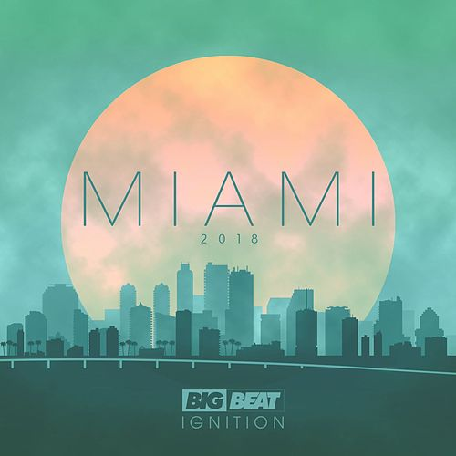 Big Beat Ignition: Miami 2018 de Various Artists