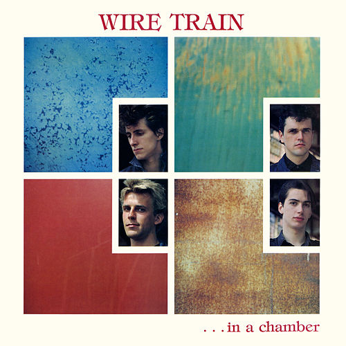 In a Chamber (Expanded Edition) de Wire Train
