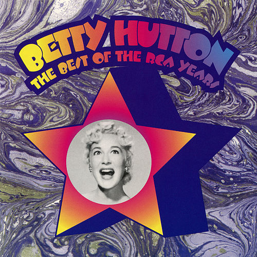 The Best of the RCA Years by Betty Hutton