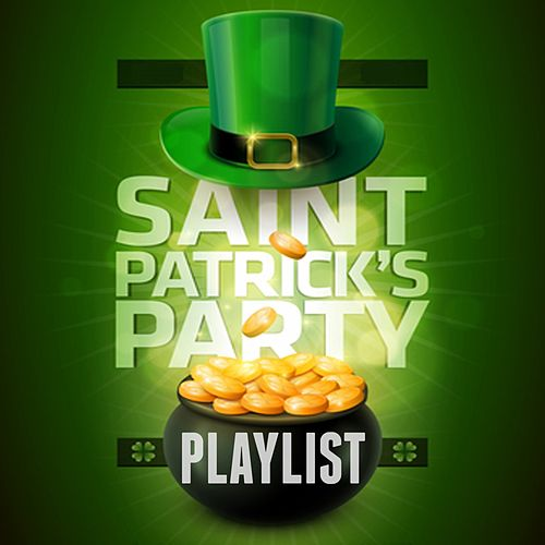 Saint Patricks Party Playlist by Various Artists