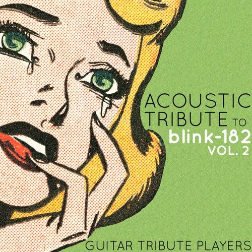 Acoustic Tribute to Blink-182, Vol. 2 de Guitar Tribute Players