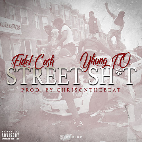 Street Shit (feat. Yhung T.O.) by Fidel Cash
