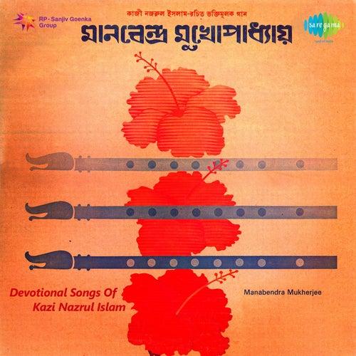 Devotional Songs of Kazi Nazrul Islam by Manabendra Mukherjee