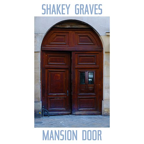 Mansion Door de Shakey Graves