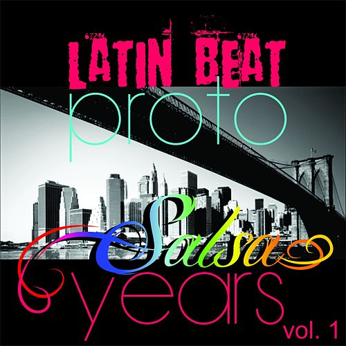 Latin Beat, Vol. 1 (Proto Salsa Years) by Various Artists