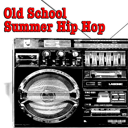 Old School Summer Hip Hop by Various Artists
