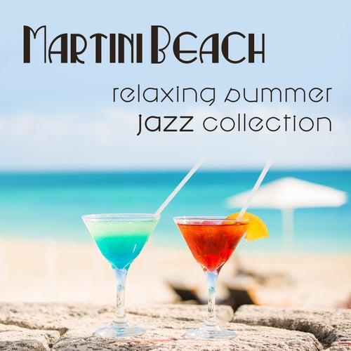 Martini Beach (Relaxing Summer Jazz Collection) de Various Artists