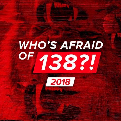 Who's Afraid Of 138?! 2018 von Various Artists