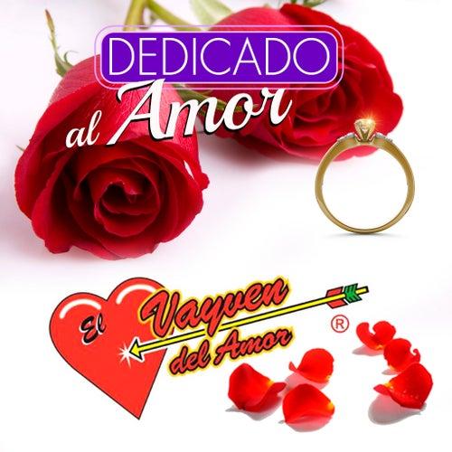 Dedicado Al Amor by El Vayven Del Amor