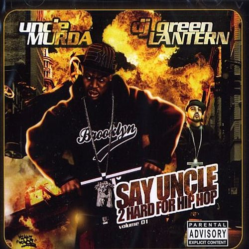 Say Uncle 2 Hard for Hip Hop by Uncle Murda