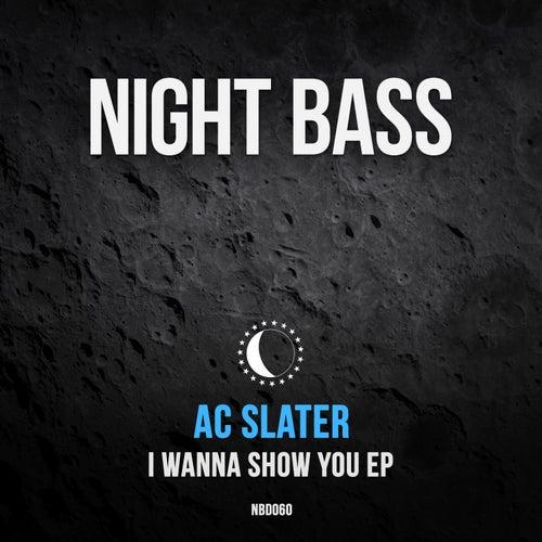 I Wanna Show You von AC Slater