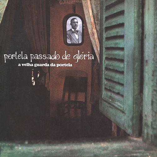 Portela Passado de Glória by Velha Guarda Da Portela
