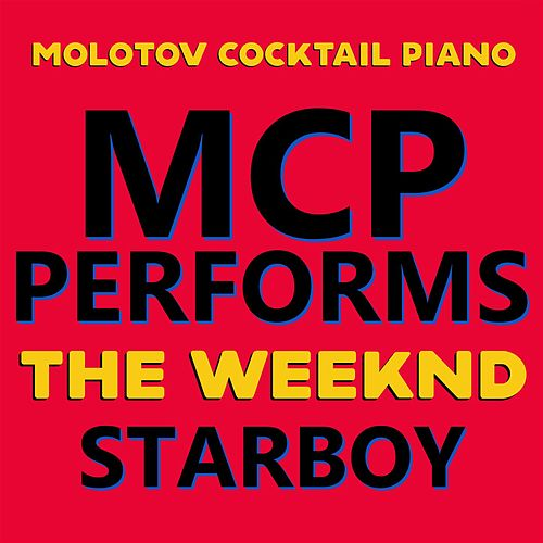 MCP Performs The Weeknd: Starboy di Molotov Cocktail Piano