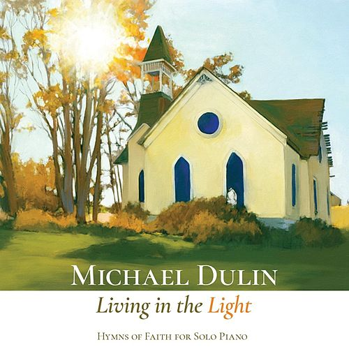Living in the Light by Michael Dulin
