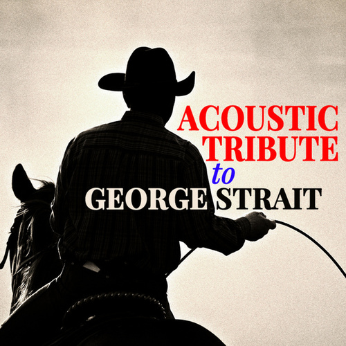 Acoustic Tribute to George Strait de Guitar Tribute Players
