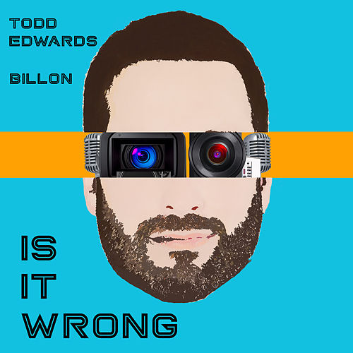 Is It Wrong by Todd Edwards
