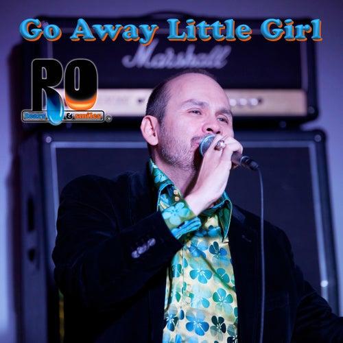 Go Away Little Girl by RO