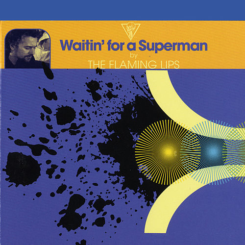 Waitin' For A Superman de The Flaming Lips