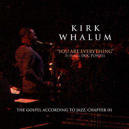 You Are Everything by Kirk Whalum