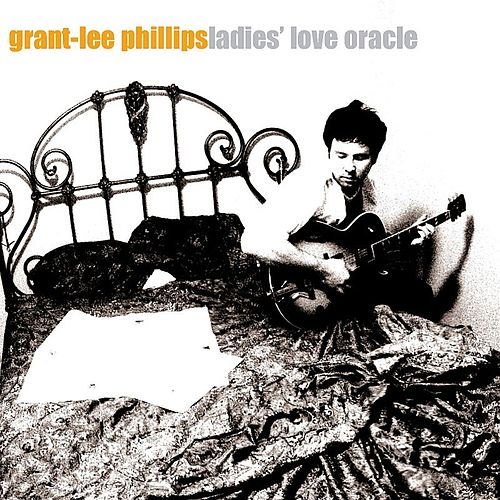 Ladies' Love Oracle de Grant-Lee Phillips