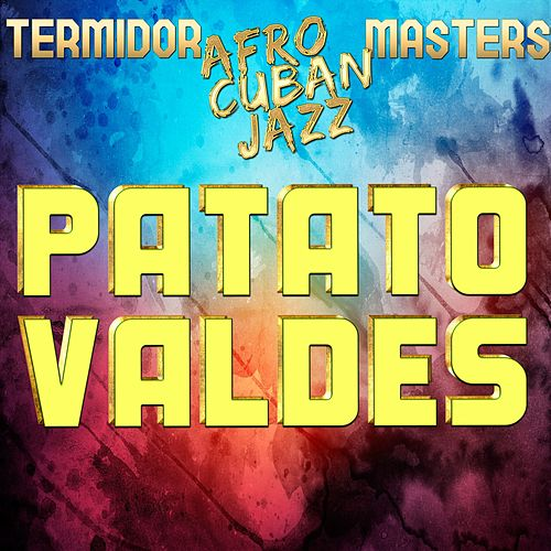 Termidor Afro Cuban Jazz Masters by Carlos 'Patato' Valdes