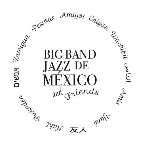 Big Band Jazz de México And Friends von Big Band Jazz de México