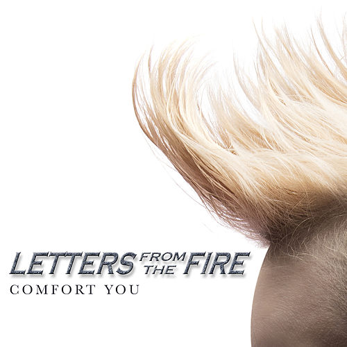Comfort You by Letters from the Fire