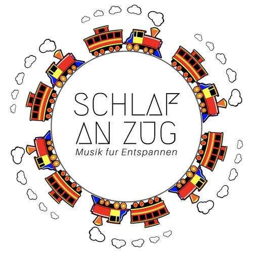 Schlaf an Zug - Musik fur Entspannen & Hintergrundmusik von Schlaflieder Relax