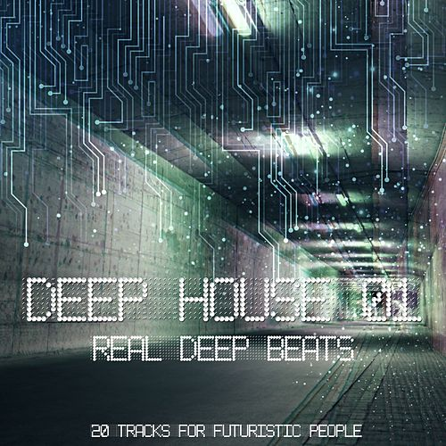 Deep House 01 (20 Tracks for Futuristic People) by Various Artists