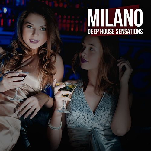 Milano: Deep House Sensations de Various Artists