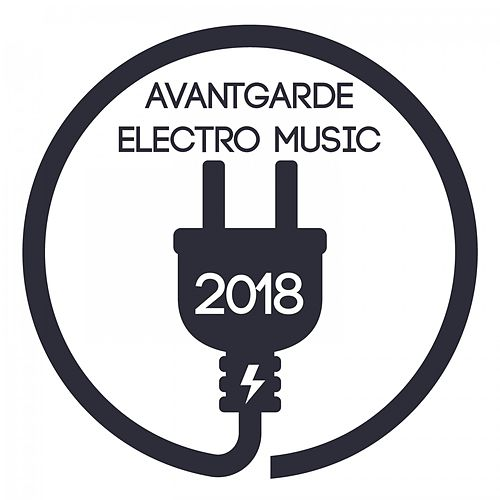Avantgarde Electro Music 2018 von Various Artists