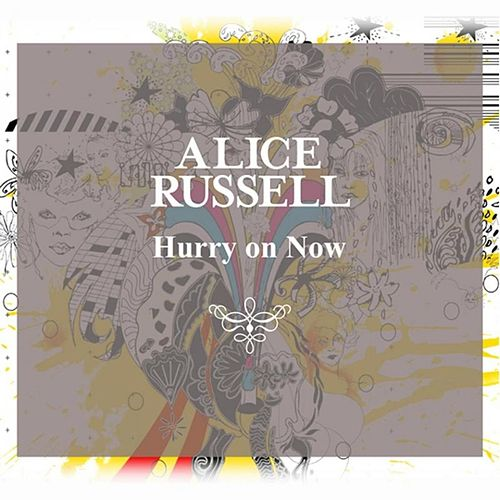 Hurry On Now by Alice Russell