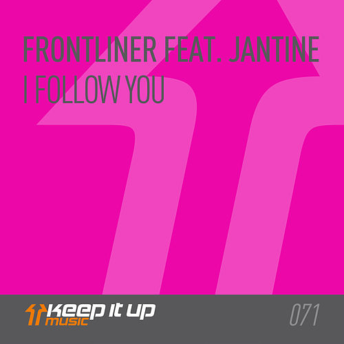 I Follow You feat. Jantine by Frontliner
