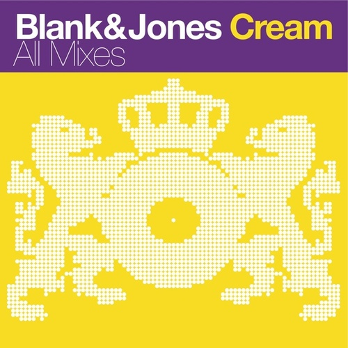 Cream (All Mixes) von Blank & Jones
