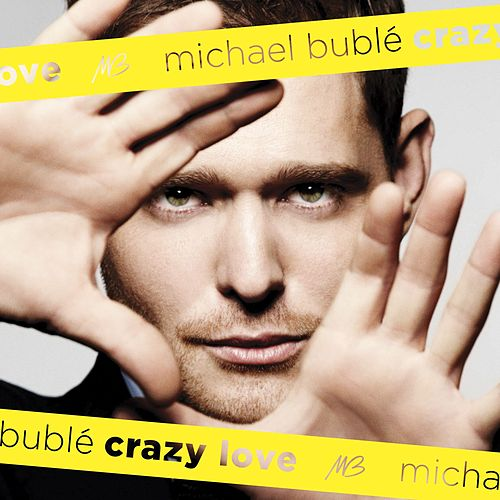 Crazy Love di Michael Bublé