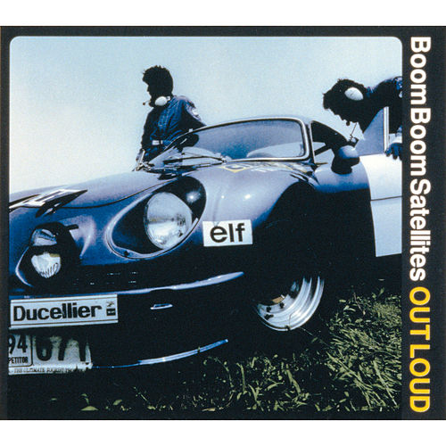 Out Loud von Boom Boom Satellites