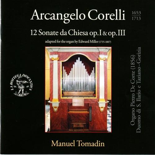 Corelli: 12 Sonate da chiesa, Op. 1 & 3 (Arr. for Organ by Edward Miller, Organo Pietro de Corte 1856, Duomo di San Ilario e Taziano, Gorizia) by Manuel Tomadin