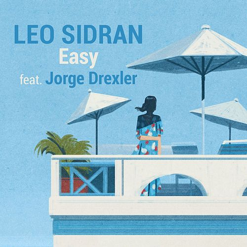 Easy (feat. Jorge Drexler) by Leo Sidran