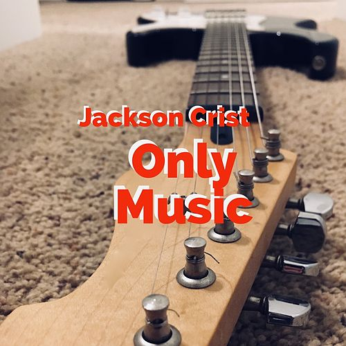 Only Music von Jackson Crist